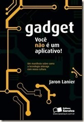Brazilian edition of You Are Not a Gadget