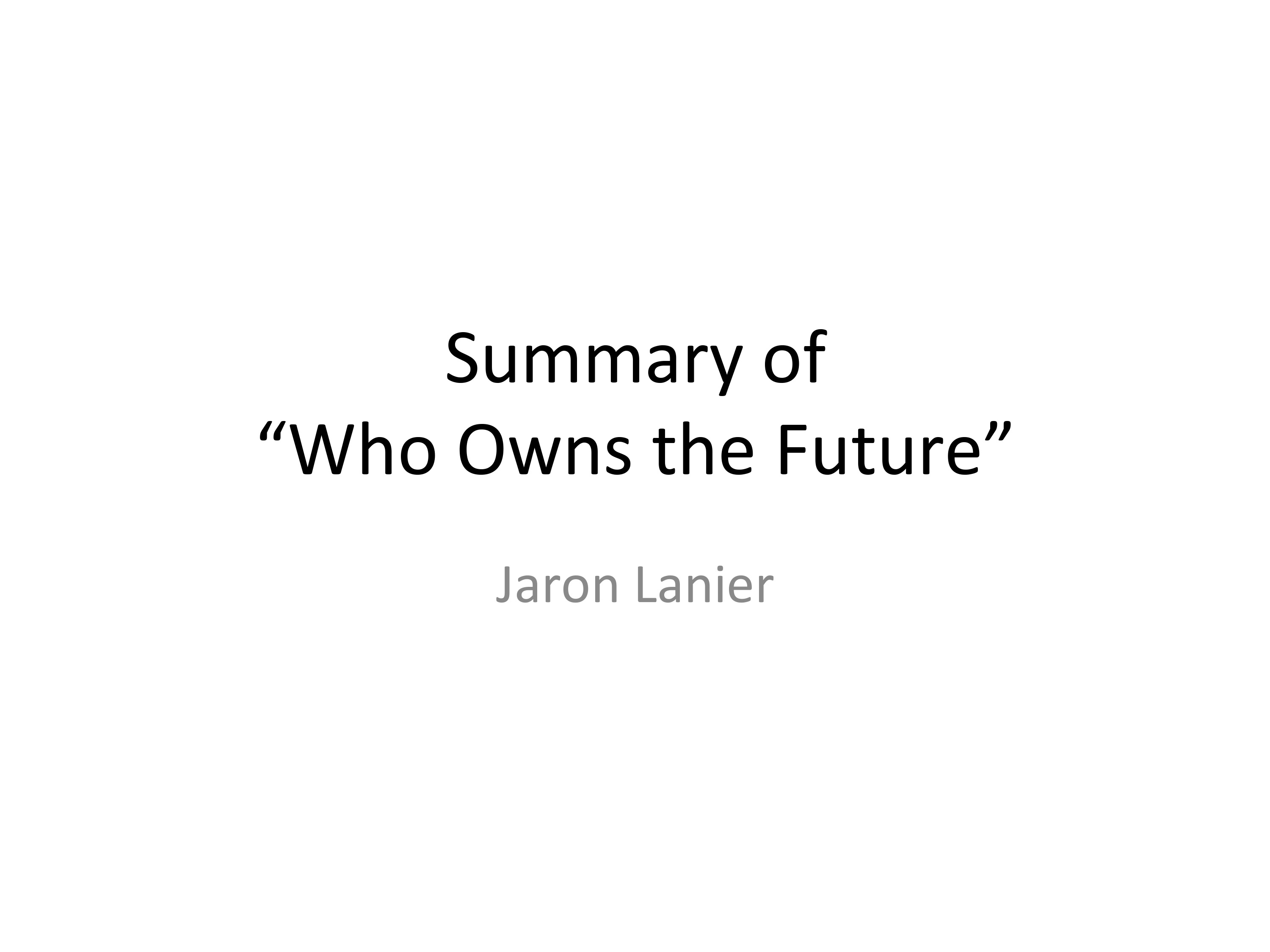 Summary of Who Owns the Future page 1