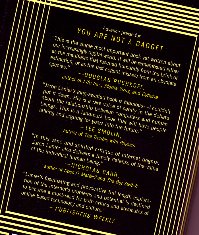 Blurbs on the back of USA edition of You Are Not a Gadget